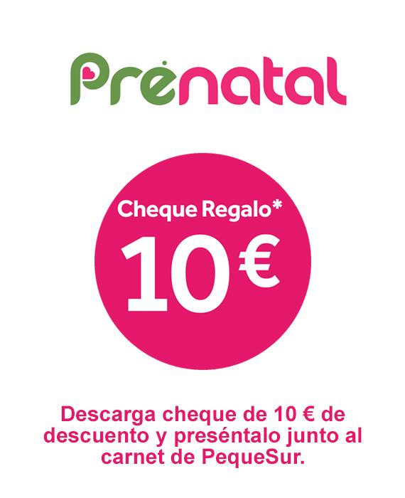 Prenatal - Descarga cheque de 10 € de descuento y preséntalo junto al carnet de PequeSur