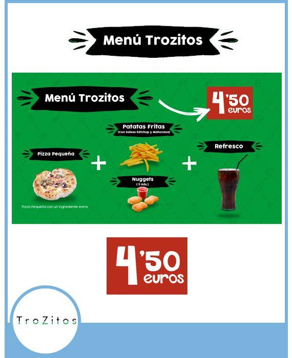 Trozitos - Menú Trozitos por 4'50€