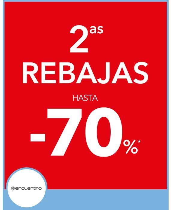 ENCUENTRO - SEGUNDAS REBAJAS HASTA -70%